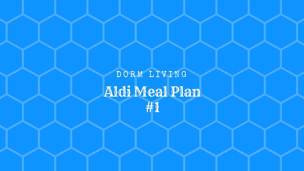 Dorm Living Aldi Meal Plan #1 – All the Frugal